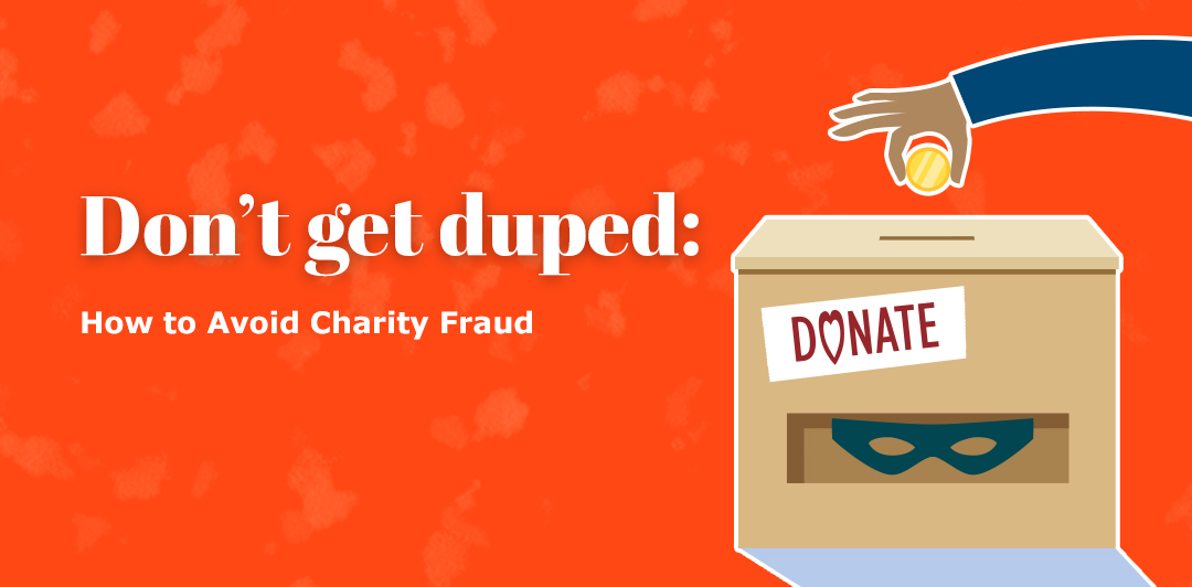 Don't Get Duped: How to Avoid Charity Fraud