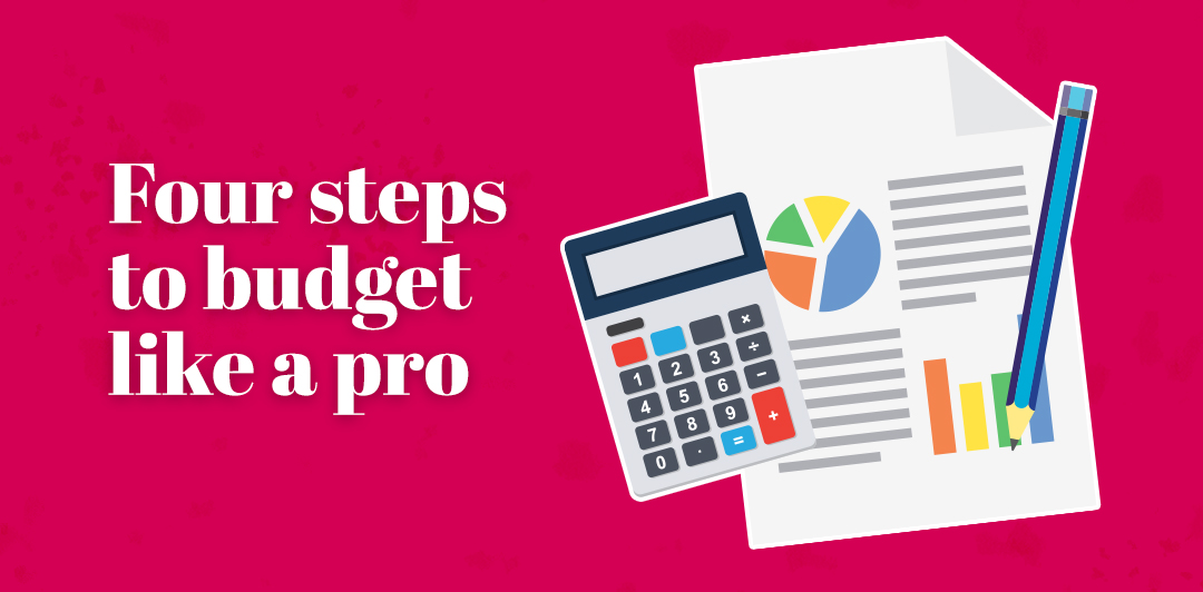 Four steps to budget like a pro