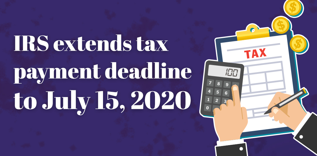 IRS extends tax payment deadline to July 15, 2020