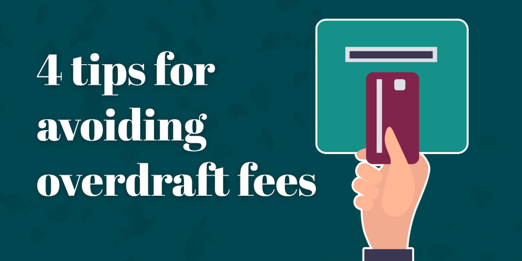 Four tips for avoiding overdraft fees