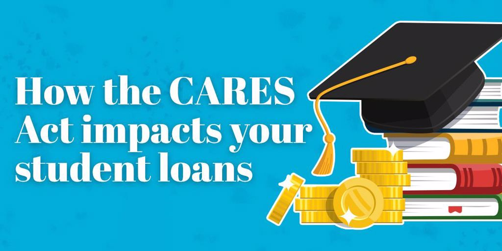 How the CARES Act impacts student loans