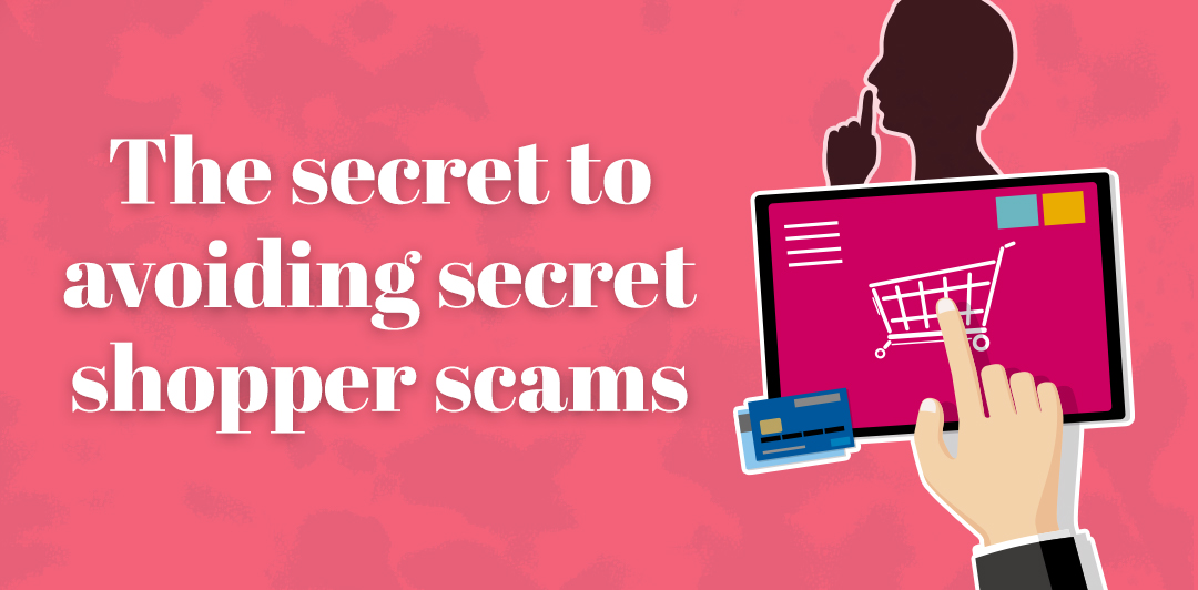 The secret to avoiding secret shopper scams
