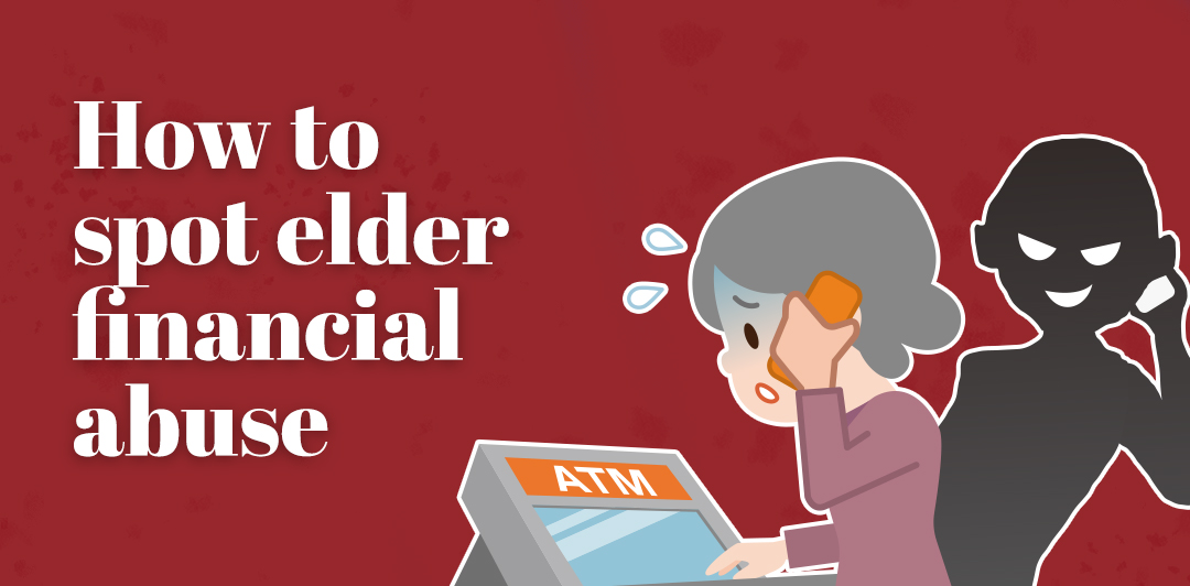 How to spot elder financial abuse