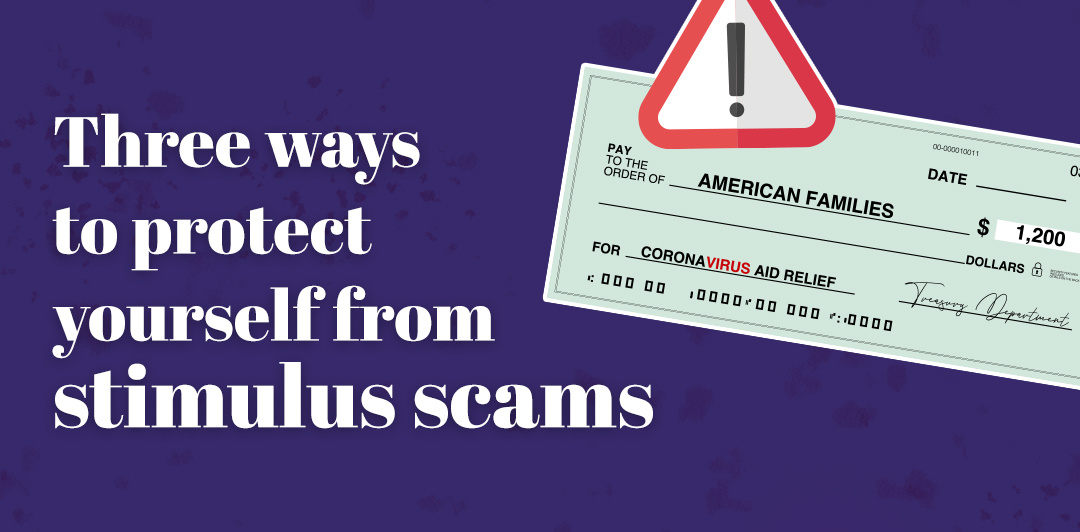 Three ways to protect yourself from stimulus scams