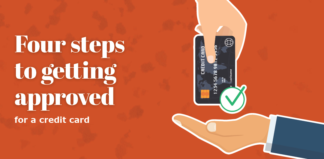 Four tips to getting approved for a credit card