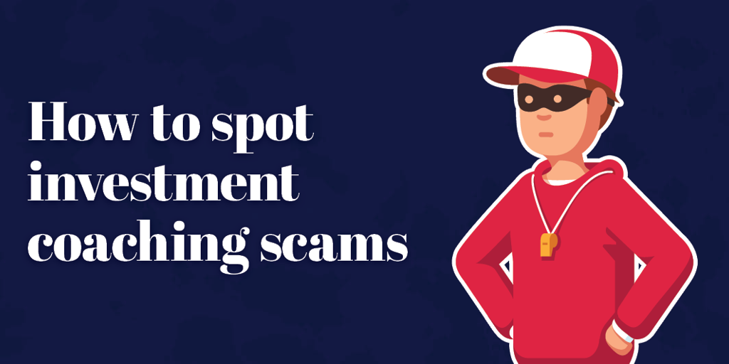 How to spot investment coaching scams